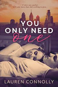 You Only Need One: A Serious Sassy Romance
