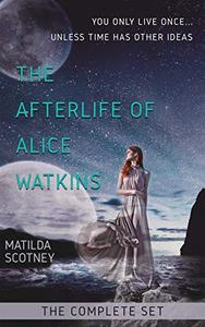 The Afterlife of Alice Watkins: The Complete Set: Books 1 and 2.