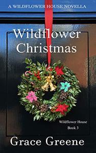 Wildflower Christmas: The Wildflower House Series, Book 3