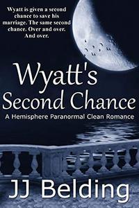 Wyatt's Second Chance: A Hemisphere Paranormal Sweet Romance