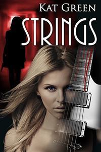 Strings: A Rockstar Romance thriller
