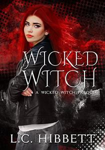 Wicked Witch: A Wicked Witch Prequel Story