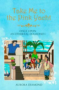 TAKE ME to the PINK YACHT: Once Upon an Ethereal Diamond