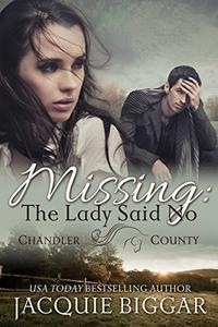 Missing: The Lady Said No: A Chandler County Novel