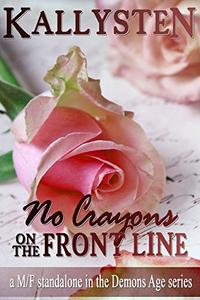 No Crayons On The Front Line: a M/F standalone novella