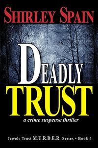Deadly Trust: a crime suspense thriller