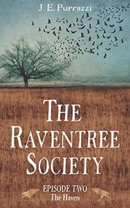 The Raventree Society: S1E2 The Haven