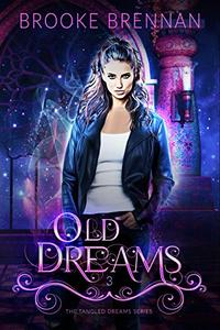 Old Dreams: The Tangled Dreams Series