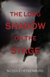 The Long Shadow on the Stage: A psychological thriller
