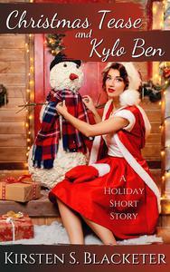 Christmas Tease and Kylo Ben