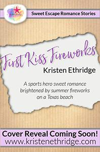 First Kiss Fireworks: A Sweet 4th of July Story of Faith, Love, and Small-Town Holidays
