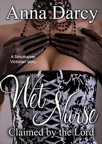 Wet Nurse: Claimed by the Lord