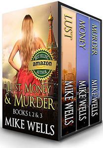 Lust, Money & Murder - Books 1, 2 & 3: A Female Secret Service Agent Takes on an International Criminal