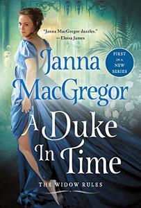 A Duke in Time: The Widow Rules