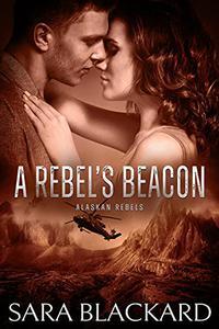 A Rebel's Beacon: A Sweet Adventure Romance