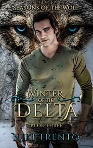 Winter of the Delta: Seasons of the Wolf Book Three