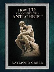 How to Recognize the Anti-Christ
