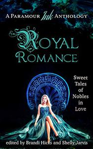 Royal Romance: Sweet Tales of Nobles in Love