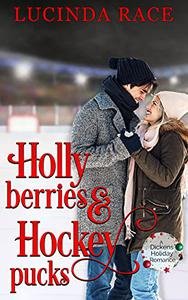 Holly Berries and Hockey Pucks : A Small Town Clean Christmas Romance