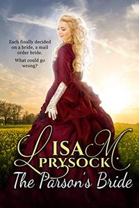 The Parson's Bride: A Christian Historical Western Mail-Order Bride Romance