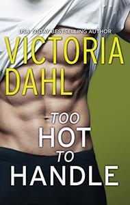 Too Hot to Handle: A Romance Novel