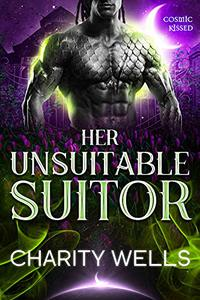 Her Unsuitable Suitor: An Earthbound Alien Romance