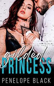 Gilded Princess: A Dark Mafia Romance
