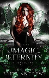 The Magic of Eternity: Emerald Lakes Book Five