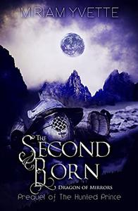 The Second Born: Prequel of The Hunted Prince