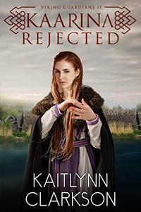 Kaarina: Rejected