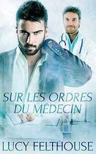 Sur Les Ordres du Médecin