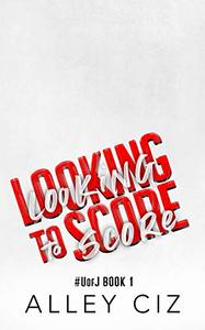 Looking To Score: #UofJ Book 1