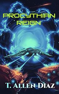 Procythian Reign: A Gritty Space Opera