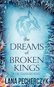 The Dreams of Broken Kings: Season of the Wolf