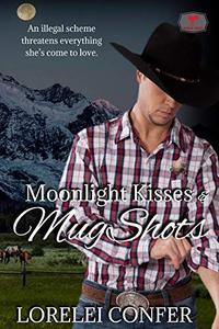 Moonlight Kisses and MugShots