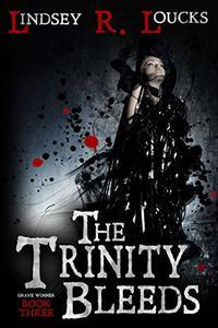 The Trinity Bleeds