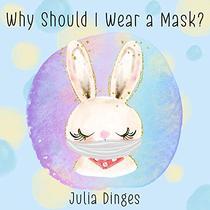 Why Should I Wear A Mask?