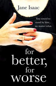 For Better, For Worse: Domestic noir meets police procedural in this gripping page-turner