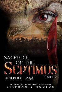 Sacrifice of the Septimus: Part 2