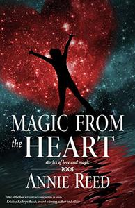 Magic From the Heart: stories of love and magic