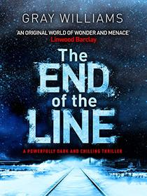 The End of the Line: A powerfully dark and chilling thriller