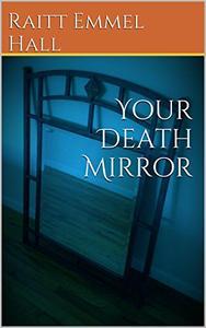 Your Death Mirror