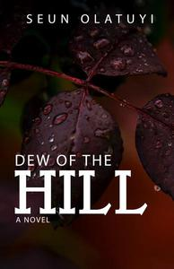 Dew of the Hill