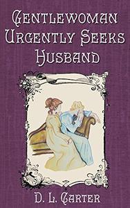 Gentlewoman Urgently Seeks Husband