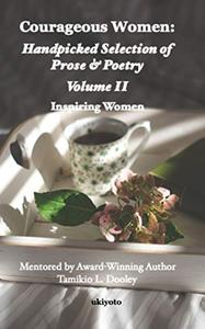 Courageous Women: Handpicked Selection of Prose and Poetry