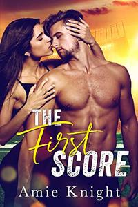 The First Score: A Best Friend's Brother Sports Romance