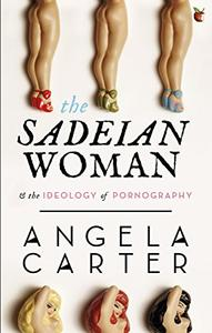 The Sadeian Woman: An Exercise in Cultural History