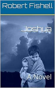 Joshua: A Novel
