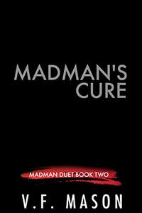 Madman's Cure