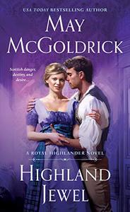 Highland Jewel: A Royal Highlander Novel
